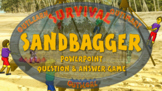 SURVIVAL: SANDBAGGER - A PowerPoint Question & Answer game for 2 teams