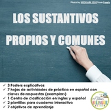 SUSTANTIVOS PROPIOS Y COMUNES /PROPER AND COMMON NOUNS IN SPANISH