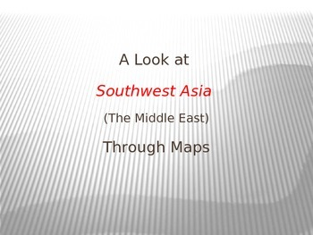 SW Asia (Middle East) Through Maps Power Point