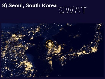 SWAT GEOGRAPHY REVIEW GAME 11 - Asian Cities at Night (20 questions)