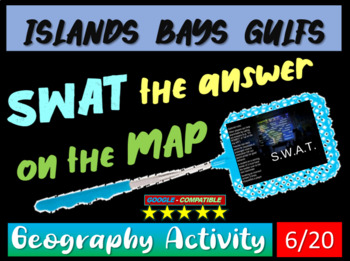 SWAT GEOGRAPHY REVIEW GAME 6 - Islands, Bays, Gulfs, etc. (20 questions)