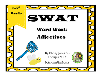 SWAT- WORD WORK- ADJECTIVES