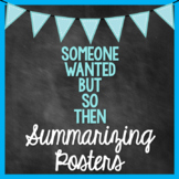 SWBST (Someone Wanted But So Then) Summarizing Posters