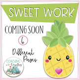 SWEET WORK Coming Soon-Pineapples