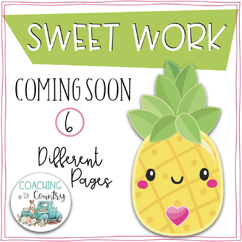 SWEET WORK Coming Soon-Pineapples