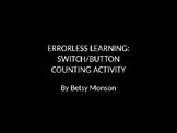 SWITCH BUTTON COUNTING ACTIVITY : ERRORLESS LEARNING