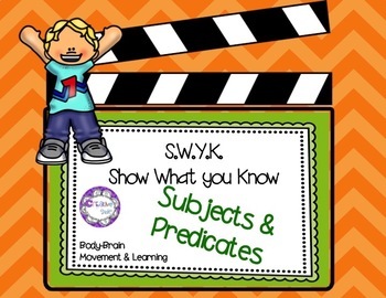 SWYK Complete Subject and Complete Predicate: Moving and Learning
