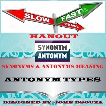 SYNONYMS & ANTONYMS - MEANING & TYPES: HANDOUT