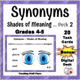 SYNONYMS – Shades of Meaning Task Cards ... Bonus DIGITAL DECK Gr 4-5