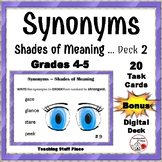 SYNONYMS Shades of Meaning Task Cards - BONUS Boom Learning DIGITAL DECK Gr 4-5