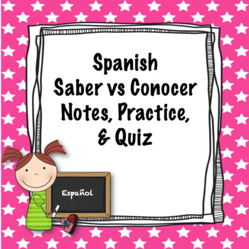 Spanish Saber vs Conocer Notes, Practice, and Quiz