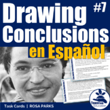 Sacando Conclusiones - Drawing Conclusions Task Cards 7 (en Espanol, Rosa Parks)