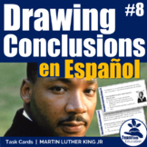 Sacando Conclusiones - Drawing Conclusions Task Cards 8 Martin Luther King JR