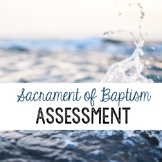 Sacrament of Baptism Assessment (Quiz)