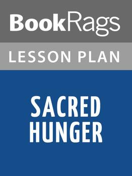 Sacred Hunger Lesson Plans