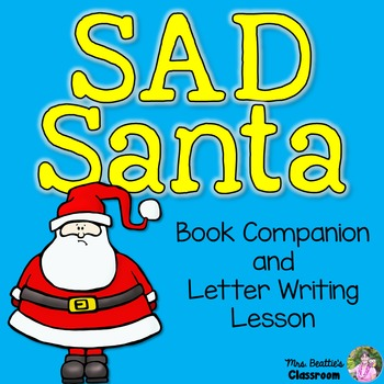 Sad Santa - Book Companion and Letter Writing Resource