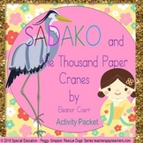Sadako and the Thousand Paper Cranes Activity Book Study/Packet SPED/ELD