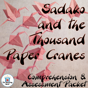 Sadako and the Thousand Paper Cranes Comprehension and Assessment Bundle