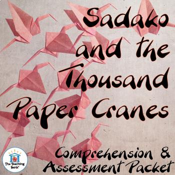 Sadako and the Thousand Paper Cranes Comprehension and Assessment Bundle