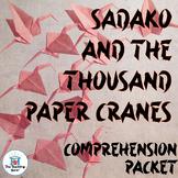 Sadako and the Thousand Paper Cranes Comprehension Packet