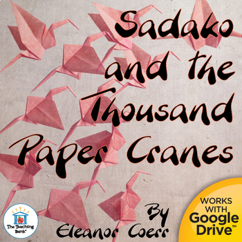 Sadako and the Thousand Paper Cranes Novel Study Book Unit