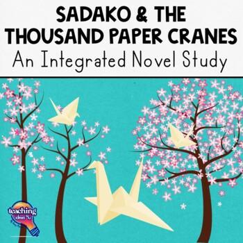 Sadako and the Thousand Paper Cranes Complete Novel Study Teaching Guide 40 Pg