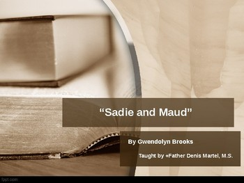 Sadie and Maud