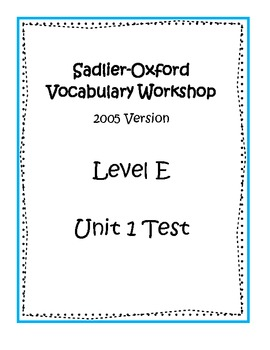 Sadlier-Oxford Level E Unit 1 Test