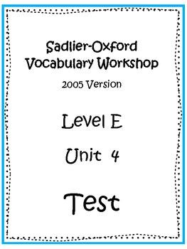 Sadlier-Oxford Level E Unit 4 Test