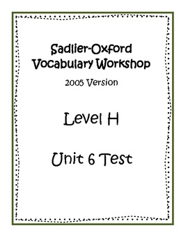 Sadlier-Oxford Level H Unit 6 Test