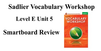 Sadlier Vocabulary Workshop Level E Unit 5 Smartboard Review