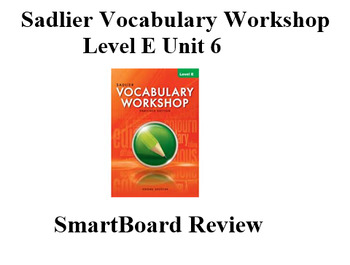 Sadlier Vocabulary Workshop Level E Unit 6 SmartBoard Review