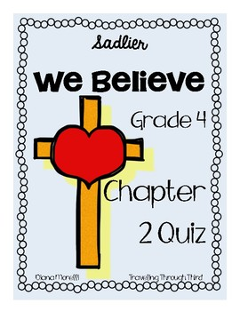 Sadlier We Believe Religion Quiz: Grade 4 Chapter 2