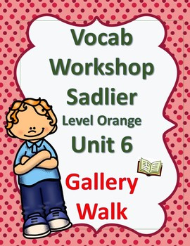 Sadlier's Vocabulary Workshop Level Orange 4th Gr Unit 6 Gallery Walk Editable