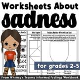 Sadness Worksheets: Trauma Informed Feelings Workbook