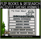 Safari Animals Research Project and Flip Books