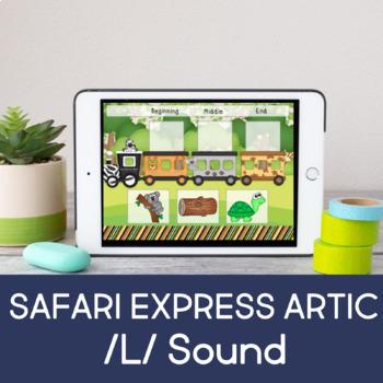 Safari Express Articulation (L-Sound) (Boom Cards) (Teletherapy)