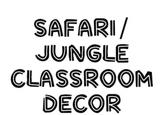 Safari/Jungle Classroom Theme