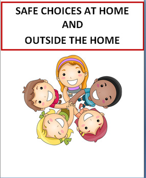 Safe Choices Inside the Home and Outside the Home-lesson, activities