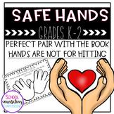 Safe Hands and Safe Body Activites for Grades K-2