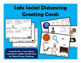 Safe Social Distancing Greeting Cards (or Remote Learning
