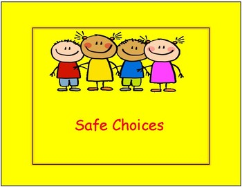 Safe and Unsafe choices
