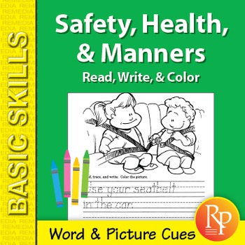 Safety, Health, & Manners: Read, Write, & Color