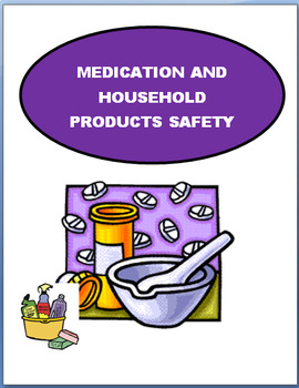 Safety- Medication and Household Products Safety-lesson, 2 activities