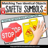 Safety Signs and Symbols MATCHING IDENTICAL OBJECTS Teaching Task Cards