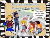 Safety Superheroes: Crossing The Street
