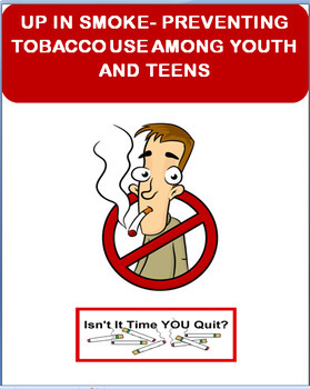 """Smoking- """"Up In Smoke-Preventing/quitting Tobacco Use in Youth and Teens"""""""