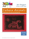 Sahara Animals: Prints with Craft Foam Art Lesson for Grades 3-6
