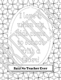 Said No Teacher Ever Coloring Page - Fever