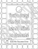 Said No Teacher Ever Coloring Page - Full Moon